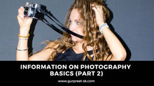 Information on Photography Basics (Part 2)