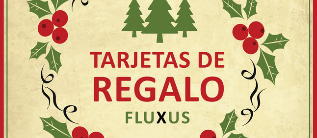 NUEVAS TARJETAS DE REGALO FLUXUS