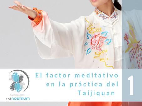 EL FACTOR MEDITATIVO EN LA PRÁCTICA DEL TAIJIQUAN 1