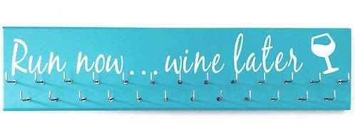 Run now, wine later. Blue.  Medium hanger 25 hooks