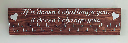 If it doesn't challenge you - Indian Rosewood stained medal hanger 25 hook