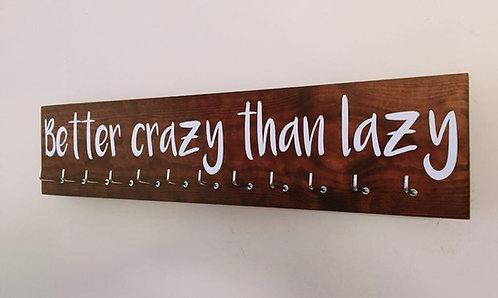 Better crazy than lazy. Rosewood Medium Hanger 12 Hooks