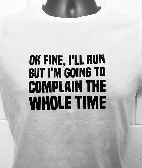 Ok fine, I'll run Ladies T shirt