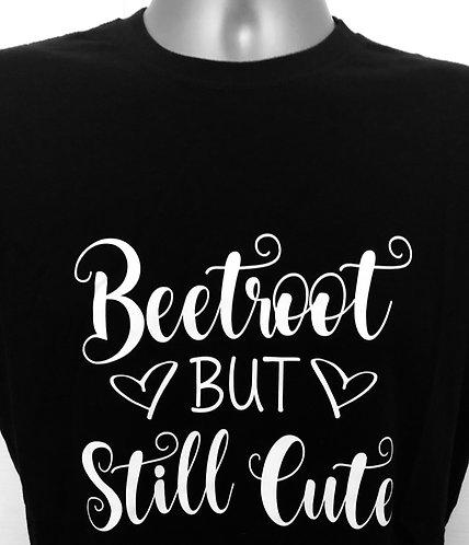 Beetroot but still cute Ladies T shirt