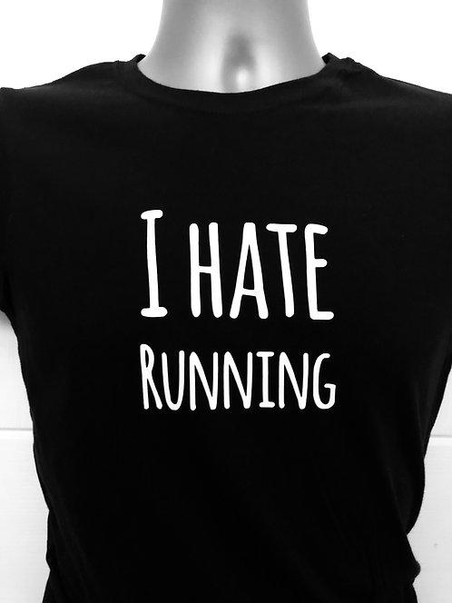 I HATE RUNNING Ladies T Shirt