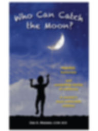 Who can catch the moon?, Lisa A. Mazzeo, LCSW, BCD