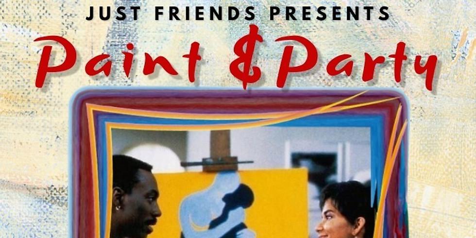 Just Friends: PAINT & PARTY