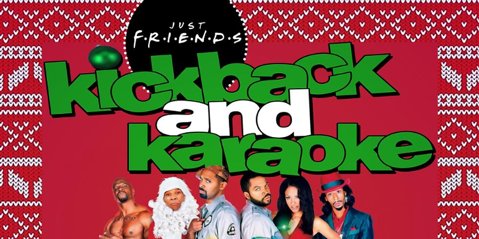 JUSTFRIENDS: Kickback & Karaoke