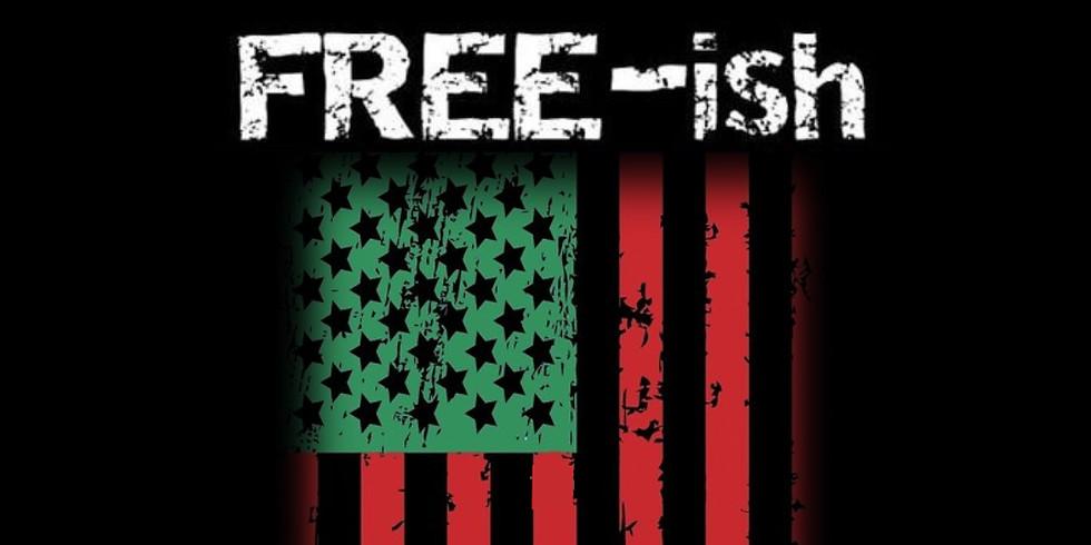 FREE-ISH: Community Celebration