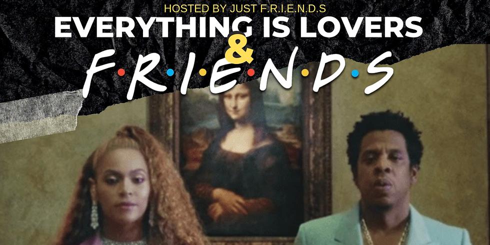 JUST FRIENDS: Lovers & Friends