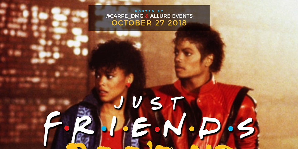 JUST FRIENDS: Halloween Party