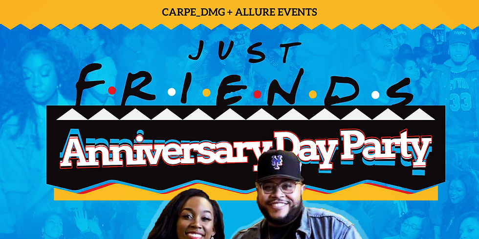 JUST FRIENDS: Anniversary Day Party