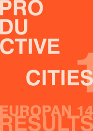 2017 / Europan 14 / La ville productive I : la mixité urbaine