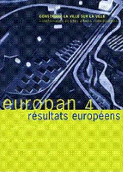 1994 / Europan 4 / Construire la ville sur la ville : transformation de sites urbains contemporains