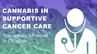 Opportunities For Cannabis in Supportive Cancer Care