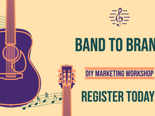 Presenting: Band to Brand: A DIY Marketing Workshop