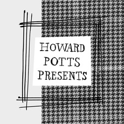 Howard Potts Presents