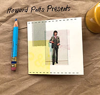 Howard Potts Presents Zine
