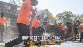 How to Start Marketing as a Paving Contractor