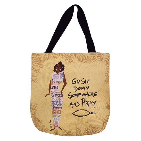GO SIT DOWN SOMEWHERE AND PRAY Woven Tote Bag