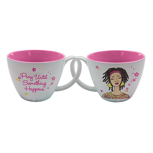 Pray Until Something Happens Soup Mug