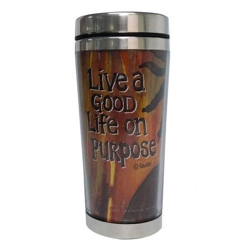 LIVE A GOOD LIFE ON PURPOSE Travel Mug