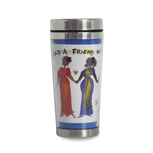HOLD A FRIEND WITH BOTH YOUR HANDS Travel Mug