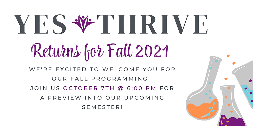 Yes Thrive: Fall 2021 Preview