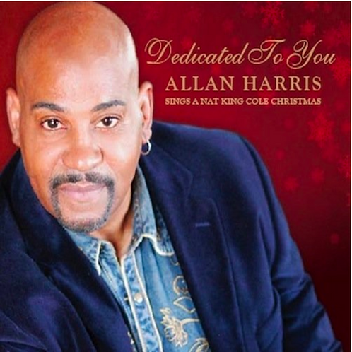 Dedicated To You, Allan Harris Sings a Nat King Cole Christmas
