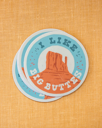 I Like Big Buttes Sticker