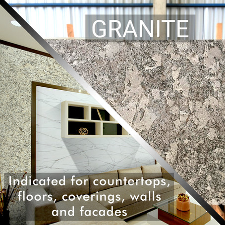 Granite is indicated for countertops, floors, coverings, walls and facades