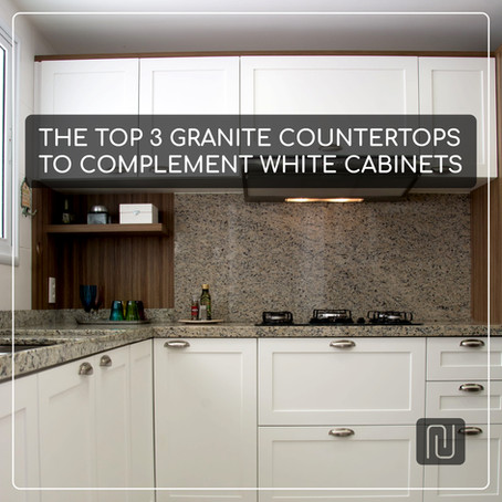 THE TOP 3 GRANITE COUNTERTOPS TO COMPLEMENT WHITE CABINETS