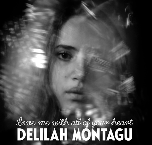 Delilahontagu_Love_me_with_all_of_your_