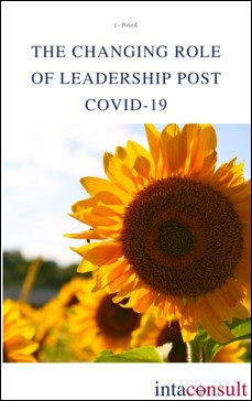 The Changing Role of Leadership post Covid-19 e-Book.Intaconsult findings on Leadership.