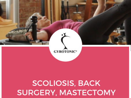 Scoliosis, Back Surgery, Mastectomy and Healing with the GYROTONIC® Method