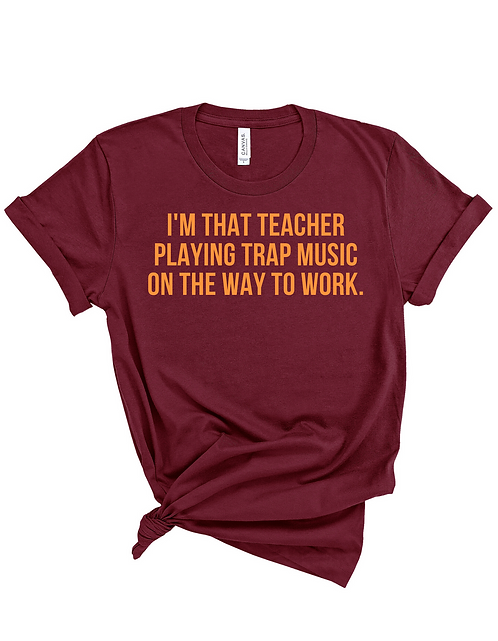 Trap Music Teacher (maroon & orange)