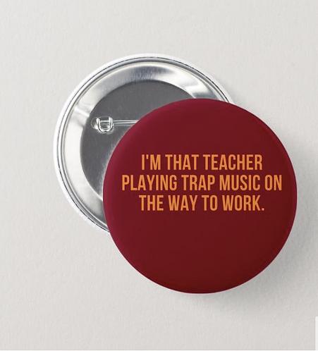 Trap Music Teacher Button