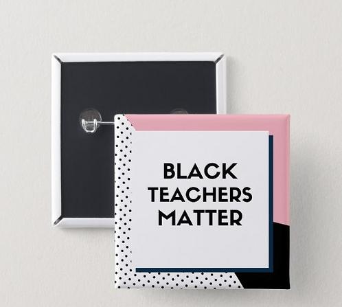 Black Teachers Matter Button