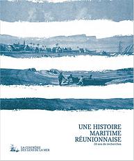"""Ouvrage """"Une histoire maritime réunionnaise - 20 ans de recherches"""""""