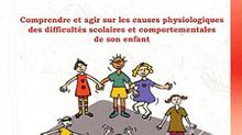 """""""Comprendre et agir sur les difficultés scolaires et comportementales de son enfant"""""""