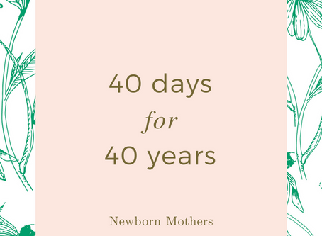 40 days for 40 years - Prevention of Postpartum Depletion