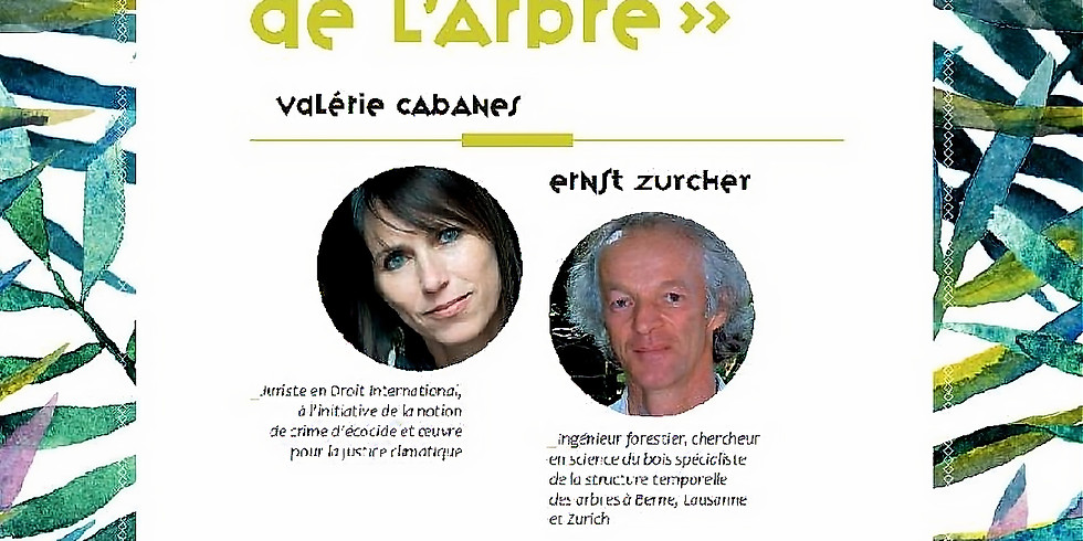 """Conférence """"En harmonie avec la Nature, les leçons de l'Arbre"""" avec Valérie Cabanes et Ernst Zürcher"""