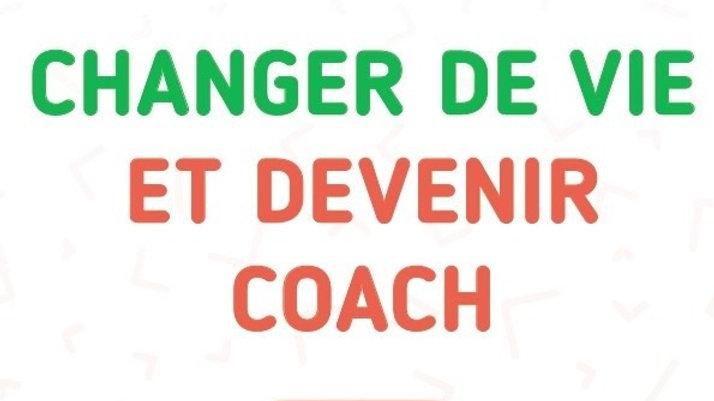 Changer de vie et devenir coach. Se lancer en toute sérénité