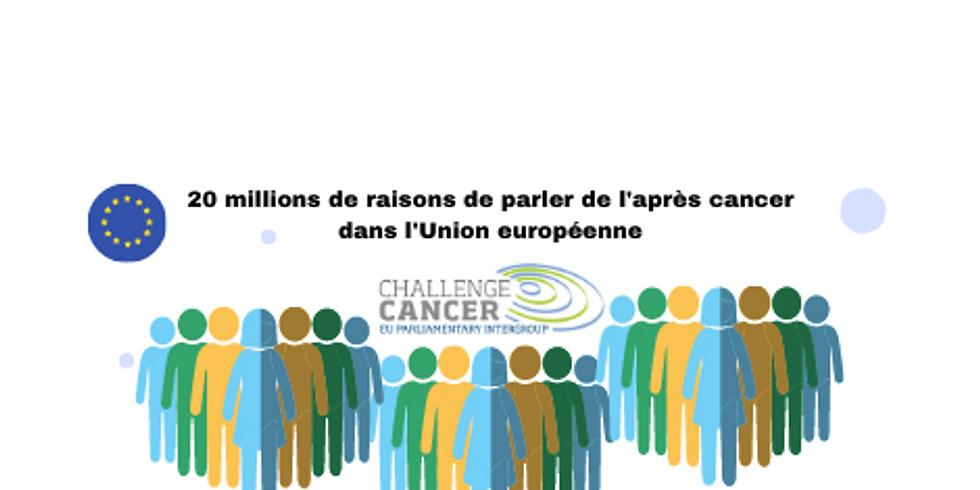 """20 millions de raisons de parler de l'après cancer : pour une vraie politique européenne en matière de """"survivorship"""""""