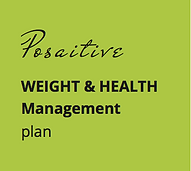 Posaitive WEIGHT & HEALTH MANAGEMENT PLAN
