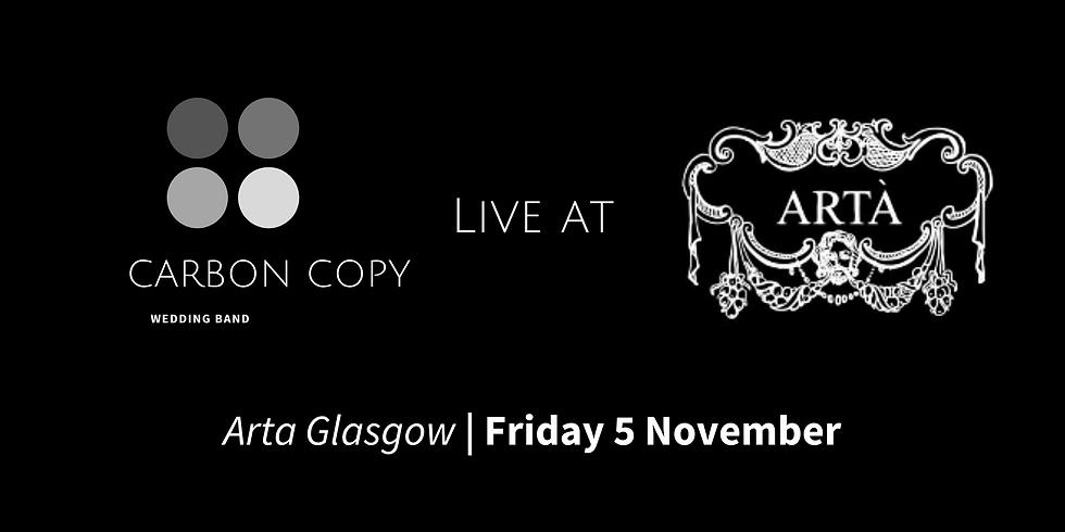 Carbon Copy Live at Arta Glasgow *MIDNIGHT SHOW*