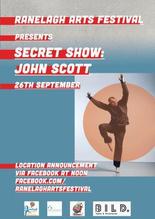 JOHN SCOTT SECRET SHOW