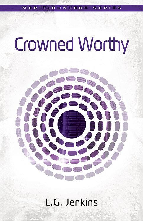 Crowned Worthy
