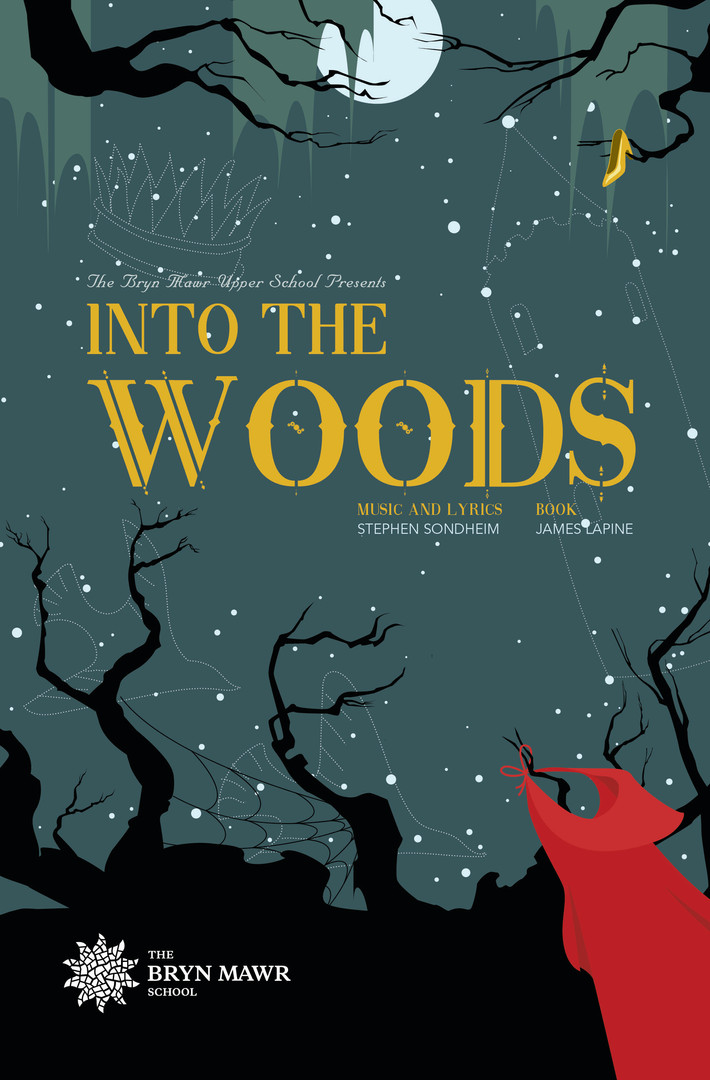 Poster design for The Bryn Mawr School's production of Into The Woods. AD: Marissa Lanterman.