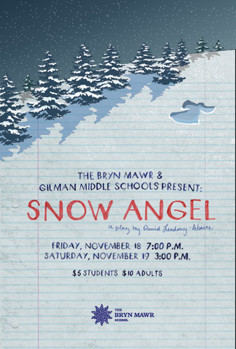Poster design for The Bryn Mawr School's production of Snow Angel. AD: Marissa Lanterman.
